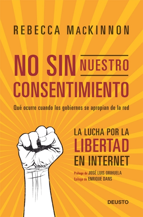 No sin nuestro consentimiento (Consent of the Networked) Rebecca MacKinnon